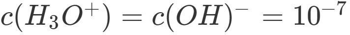 Konzentration an Oxoniumionen und Hydroxidionen in Wasser