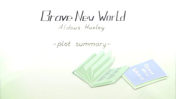 a plot summary of aldous huxleys brave new world Huxley, aldous - brave new world  plot summary chapter 1  die darstellung des fremden in aldous huxleys roman brave new world.