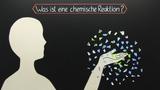 Was ist eine chemische Reaktion?