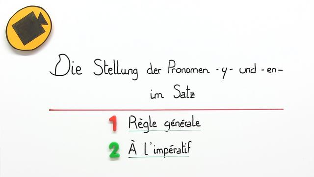 """Adverbialpronomen """"y"""" und """"en"""" – Satzstellung"""