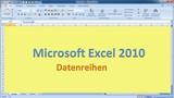 Lektion 03 Excel 2010 Datenreihen