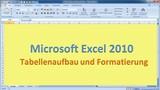 Lektion 07 Excel 2010 Tabellenaufbau und Formatierung