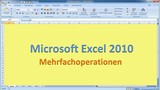 Lektion 19 Excel 2010 Mehrfachoperationen