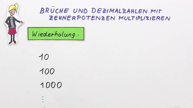 Brüche und Dezimalzahlen mit Zehnerpotenzen multiplizieren – Beispiele