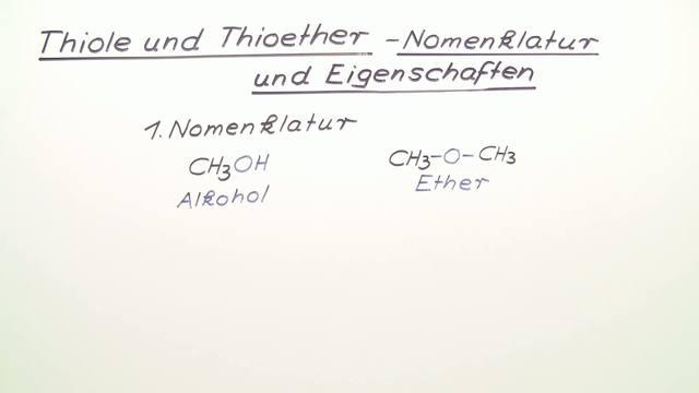 Thiole und Thioether - Nomenklatur und Eigenschaften