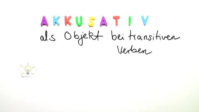 Akkusativ als Objekt bei transitiven Verben