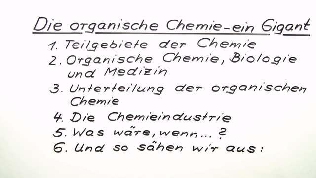 Die organische Chemie – ein Gigant
